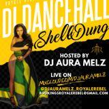 DJ AURA MELZ: DI DANCEHALL SHELL DUNG 2018