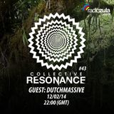Collective Resonance #43 Guestmix By Dutchy! [Full Version]