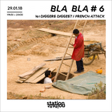 Bla Bla #6 - w/ Diggers Diggest / French Attack