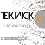 Teknick presents #Teknicolor 25