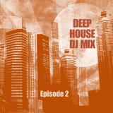 Deep House DJ Mix - Episode 2