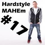 Hardstyle MAHEm #17