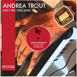 Andrea Trout: Ain't No Time {Part 1}