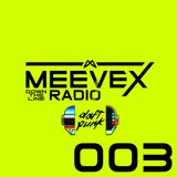 Meevex's Down The Line Radio: 003 'Deep and Daft Edition'