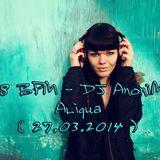128 BPM - DJ AnoniM - Aliqua ( 27.03.2014 )