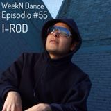 Episodio #55 Guest   I-rod @ WeekN Dance