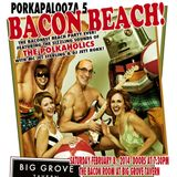Porkapalooza V : Bacon Beach!
