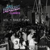 Club Popozuda Classics Vol. 1 - Baile Funk