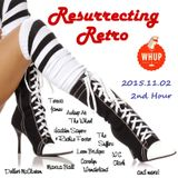 Resurrecting Retro 2015.11.02 (2nd Hour)