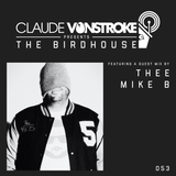 Claude VonStroke presents The Birdhouse 053