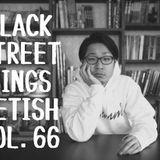 BLACK STREET KINGS FETISH vol.66