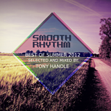 Smoothrhythm pres. Tony Handle Best of Summer 2012