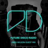 Future Disco Radio - Episode 010 Greg Wilson Guest Mix