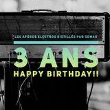 3ANS Happy Birthday Les Apéros Electros Distillés par SOMAX, K-ZAN, YANDECK & ROCTA