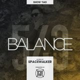 BALANCE – Show #543 (Hosted by Spacewalker)