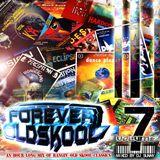 Forever Old Skool - Volume 7