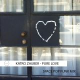 Katro Zauber for Pure Love - Space Pop Funk Mix