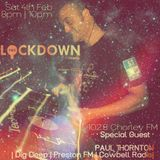 The Lockdown Radio Show - Special Guest Paul Thornton (Dig Deep / Reboot)