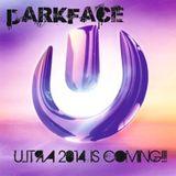 Darkfacee - Ultra 2014 is coming!!!