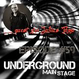 UNDERGROUND MAIN STAGE [Ep.#59]-guest dj: Julius Papp