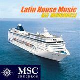 MSC Cruceros - Latin House Music