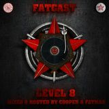 FATCAST (Level 8) - Mixed & Hosted by Cooper & Fatman