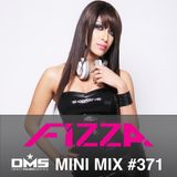 DMS MINI MIX WEEK #371 DJ FIZZA