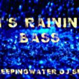 It's Raining Bass SleepingWater_DJ_Set 2012_10
