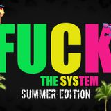 Fuck The System Radio Show #5 ( SUMMER EDITION)
