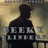 Derrick Sewell - Deeky Blinders