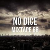 No Dice Mixtape #68