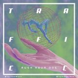 Rush Hour 006 - TRAFFICC [13-07-2018]
