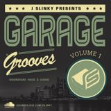 J Slinky presents...Garage Grooves Vol 1