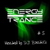 Energy of Trance - hosted by DJ BastiQ - EoTrance #5