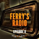 Ferry's Radio Episode 8