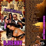 DJ KENNY NAH GO FALL DANCEHALL MIX MAY 2018