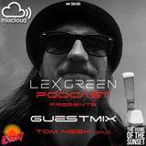 LEX GREEN PODCAST presents GUESTMIX #32 TOM MESH (HU)
