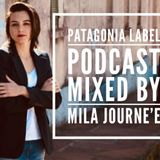 Mila Journe'e - Patagonia Label Podcast 025
