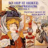 So Hip It Hertz: Decompression 2014 vol 1