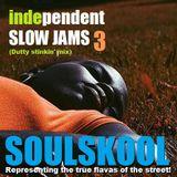iNDEPENDENT 'SLOW' JAMS 3 (Dutty stinkin mix) feat: Gwen Bunn, Shava Jay, Raveena, LeXus, Chey Hawwt