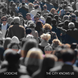 Vodiche - The City Knows Us