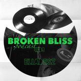 Broken Bliss Podcast #09 - Eliadesz