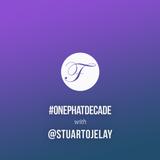 #ONEPHATDECADE Pt 3 - Stuart Ojelay