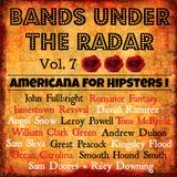 Bands Under the Radar, Vol. 7: Americana for Hipsters I