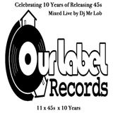 Our Label Records- 10 Year Anniversary Live Mix