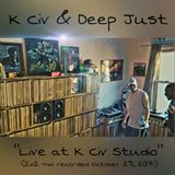"K Civ & Deep Just ""Live at K Civ Studio"" (2x2 mix recorded October 28, 2017)"