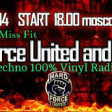 DJ Miss Fit ~ Hard Force United & Friends Radio Mix (Summer Season 2014) Vinyl Mix~Hard Techno.