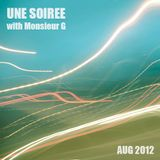 Une Soirée with Monsieur G #August 2012#