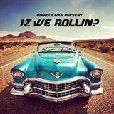 Iz We Rollin'