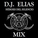 DJ Elias - Heroes Del Silencio Mix